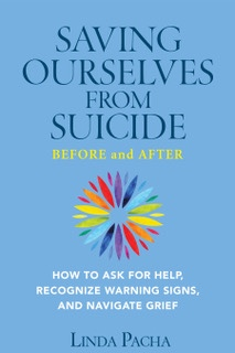 Cover of Saving Ourselves from Suicide—Before and After: How to Ask for Help, Recognize Warning Signs, and Navigate Grief. Shown to promote book.
